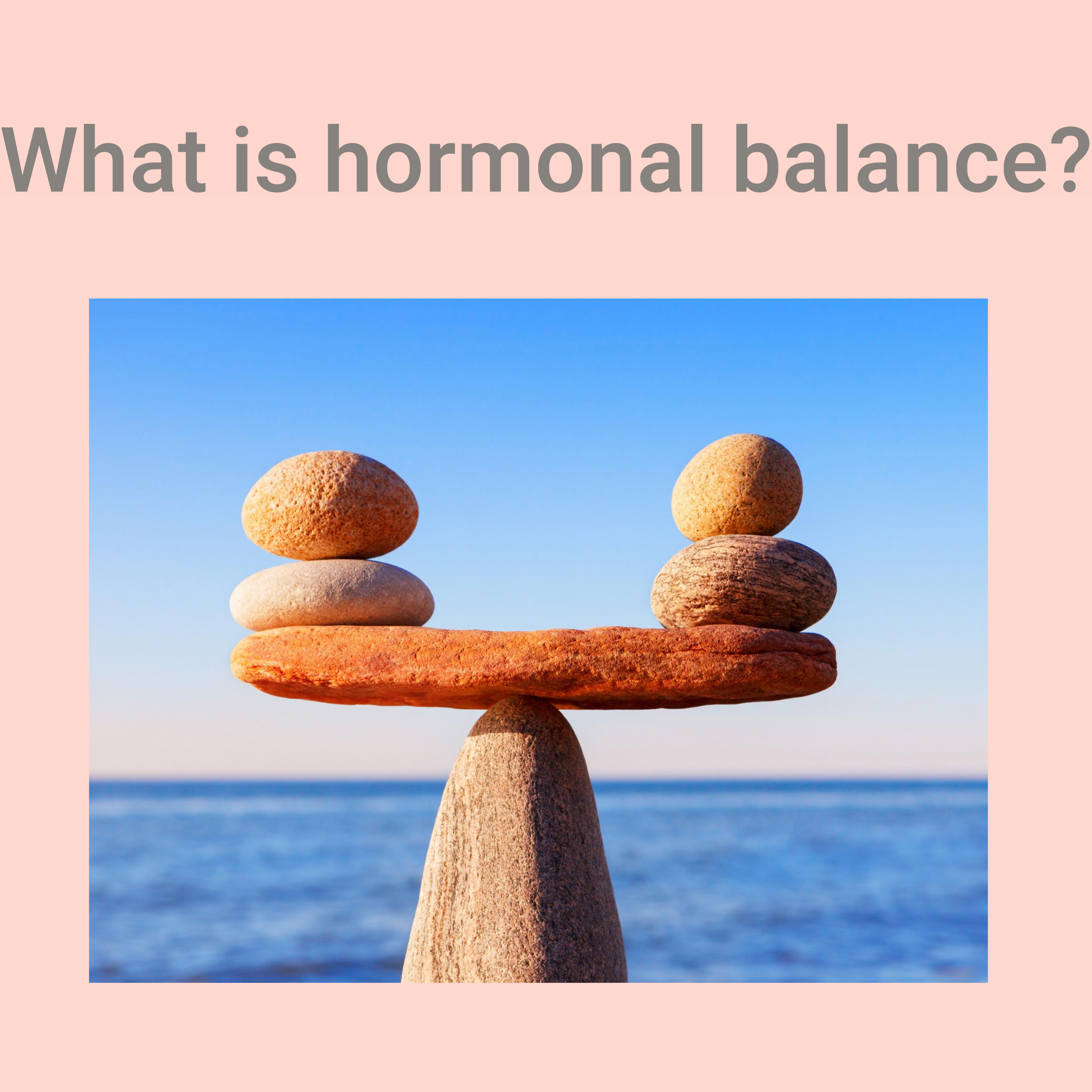 What is hormonal balance?